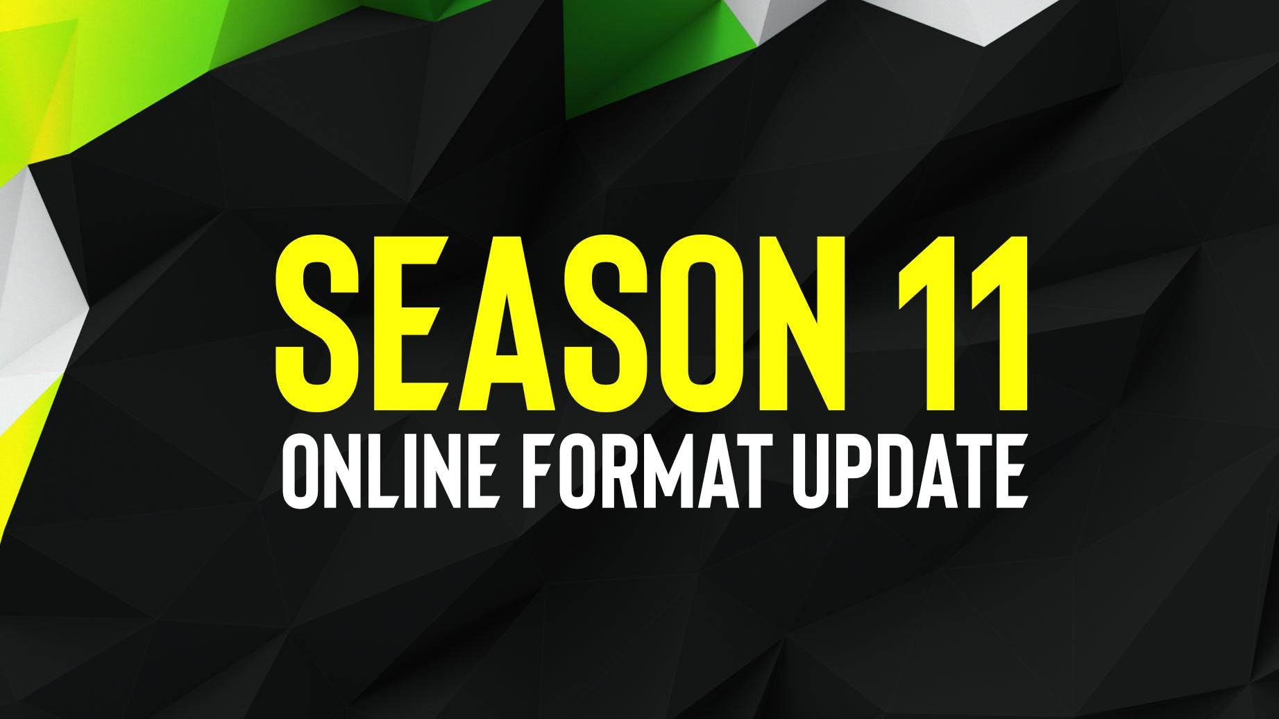 Season 11 Online Format Update